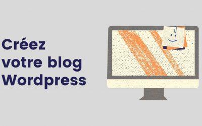 Créer Un Blog WordPress En 3 Étapes